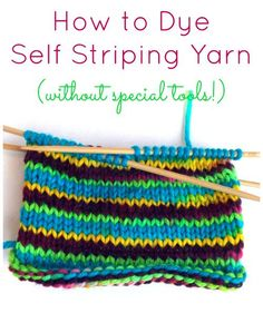 How to Dye Self Striping Yarn (without special tools) - A free  yarn dyeing tutorial from FiberArtsy.com