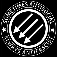 Sometimes antisocial Always antifascist!