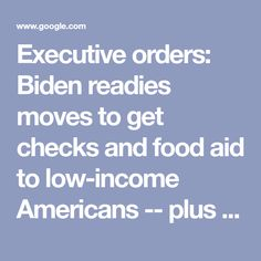 Executive orders: Biden readies moves to get checks and food aid to low-income Americans -- plus a federal pay raise - CNNPolitics Executive Order, News Articles, How To Get, Signs, Food, Federal, Shop Signs, Eten, Sign