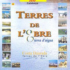 Terres de l'Ebre : Terra d'aigua. [Tortosa?] : Agrupació d'Oficines i Patronats de Turisme de les Terres de l'Ebre, DL 2000.