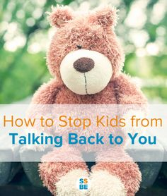 Are you embarrassed with the way your kids talk back to you? Here's how to stop your kids from talking back: