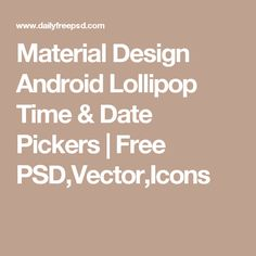 Material Design Android Lollipop Time & Date Pickers | Free PSD,Vector,Icons