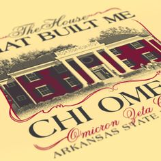 Chi Omega - The House That Built Me Design - ChiO - Sorority Tshirts - Check out b-unlimited.com!