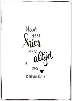Mood Quotes, Life Quotes, Dutch Words, Heaven Quotes, Dutch Quotes, Quotes About Motherhood, Typography Quotes, Verse, True Words