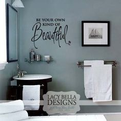 Be Your Own Kind of Beautiful decal vinyl lettering sticker bathroom salon decor Bathroom Wall Decals, Vinyl Wall Decals, Wall Sticker, Bathroom Stuff, Bathroom Signs, Bathroom Vanities, Vinyl Quotes, Wall Quotes, Wall Sayings