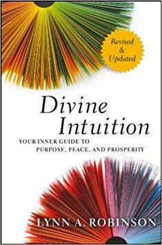 "Read ""Divine Intuition Your Inner Guide to Purpose, Peace, and Prosperity"" by Lynn A. Robinson available from Rakuten Kobo. A guide for getting in touch with the inner wisdom that can lead to a more abundant and successful life When you are in . Intuition, Abundant Life, Latest Books, Book Nooks, Live For Yourself, Purpose, Inspirational Quotes, Wisdom, Peace"