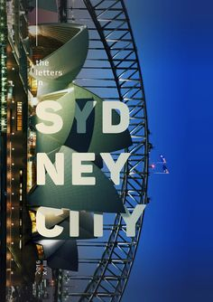 "sublime Typography: travel poster ""SYDNEY"" 2015 by Alexandr Aubakirov (Ivanovo, Russia; graphic designer/illustrator) for poster series ""The letters in the cities "" via Behance 31856945 Web Design, Game Design, Layout Design, Creative Design, Logo Design, Type Posters, Graphic Design Posters, Graphic Design Typography, Graphic Design Illustration"