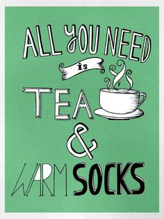 All you need is TEA & Warm SOCKS by Samiksha Singh, via Behance.