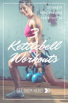 3 Kettlebell Workouts - Strength, Conditioning, and Both