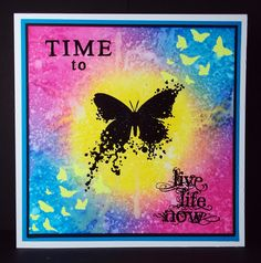 Time To Live - visible image stamps - inky butterfly stamp - live life now - pauline butcher