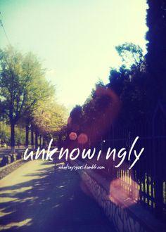 unknowingly / spring
