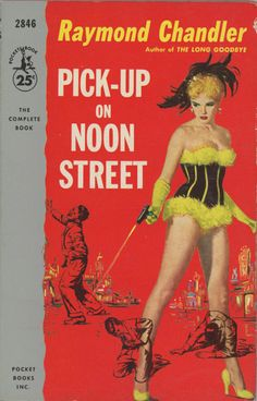 Pocket Books 2846 - Raymond Chandler - Pick-up on Noon Street: Raymond Chandler - Pick-up on Noon Street Pocket Books 2846 Published printing 1956 Cover Artist: Robert Maguire Detective, Pulp Fiction Book, Pulp Novel, Crime Fiction, Fiction Novels, Raymond Chandler, Pulp Magazine, Magazine Covers, Robert Mcginnis