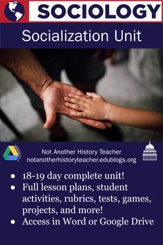 Enhance your sociology class material with this socialization and family unit! It includes 18-19 days of complete lesson plans that will engage your students and leads them to think critically about society, its norms, and themselves. A variety of media, plus hands-on activities are included to help your students with this in-depth material!