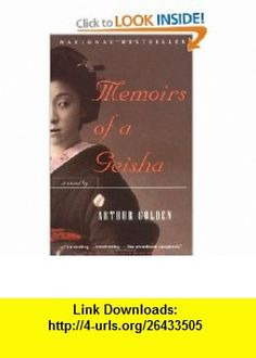 Memoirs of a Geisha A Novel (9780679781585) Arthur Golden , ISBN-10: 0679781587  , ISBN-13: 978-0679781585 ,  , tutorials , pdf , ebook , torrent , downloads , rapidshare , filesonic , hotfile , megaupload , fileserve