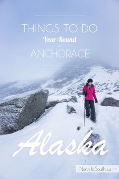Things to Do in and Around Anchorage, Alaska on NorthToSouth.us