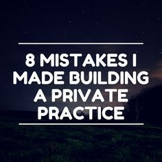 8 Mistakes I made Building a Private Practice — Private Practice Experts Kelly & Miranda