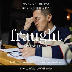 Word of the Day: Fraught Beautiful Words In English, Interesting English Words, Learn English Words, Advanced English Vocabulary, Teaching English Grammar, Good Vocabulary Words, Idioms And Phrases, Dictionary Words, Descriptive Words