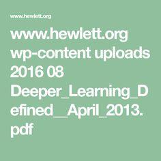 www.hewlett.org wp-content uploads 2016 08 Deeper_Learning_Defined__April_2013.pdf