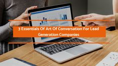For Lead Generation Companies its an importance to understand mastering the art of conversation for better sales results.The article provides some golden tips for mastering the art of conversation for better sales results.