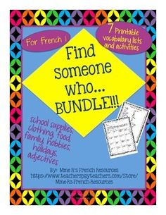 French Find someone who... BUNDLE for beginners is a great way to get your students speaking early and often. Students will love the movement and fun of this activity and you will love to hear your students speaking! You save 30% by buying them all!Printable vocabulary sheets for each activity included!Vocabulary used:* hobbies (common -er verbs)* clothing preferences* school supplies* food* family* holidays* adjectivesDirections:The students move around the room asking classmates…