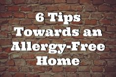 6 Tips Towards an Allergy-Free Home