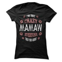 I am That Crazy Mamaw T Shirts, Hoodies. Get it now ==► https://www.sunfrog.com/LifeStyle/I-am-That-Crazy-Mamaw.html?57074 $19
