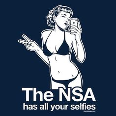 ●•●•●•●•●•● ℒℴℒ ●•●•●•●•●•● The NSA has all your selfies... yep, ALL of 'em! ヽ༼ຈل͜ຈ༽ノ