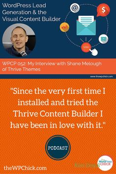 Visual Content Builder – My Interview with Shane Melaugh of Thrive Themes WPCP: 052 [PODCAST] via Kim Doyal / The WordPress Chick #WordPress #ThriveThemes
