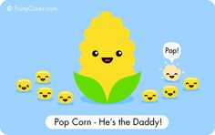 "It's Pop corn and his little niblets.  ""He's the daddy!"" is also a British way of saying ""He's the Best!""."