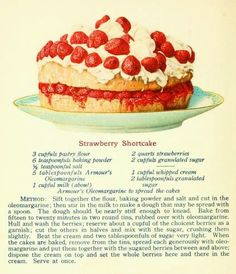 strawberry shortcake recipe, published by Armour Oleomargarine in 1917 Retro Recipes, Old Recipes, Cookbook Recipes, Vintage Recipes, Dessert Recipes, Cooking Recipes, Vintage Sweets, Vintage Baking, Strawberry Shortcake Recipes