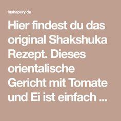 Hier findest du das original Shakshuka Rezept. Dieses orientalische Gericht mit Tomate und Ei ist einfach nur köstlich!