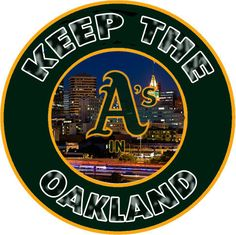Let`s KEEP OUR Oakland A`s In OAKLAND!!!!!!!!