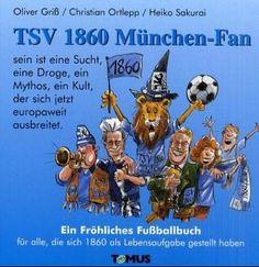 1860 Munich Cartoon   1860 münchen fan ein fröhliches fußballbuch für alle die sich 1860 ...