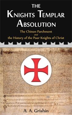 """""""Knights Templar Absolution"""" by A. A. Grishin A new book about the Knights Templar, this book is great for people who would like to get an understanding of the Knights Templar quickly, people who are looking for transcript translations and anyone else looking for wonderful book to break down Knights Templar. Link also leads to very informational Knights Templar site!"""
