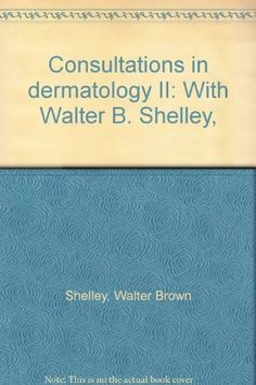 Télécharger Livre Consultations in dermatology II: With Walter B. Shelley, PDF Ebook Gratuit