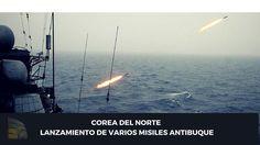 Corea del Norte realiza el lanzamiento de varios misiles antibuque