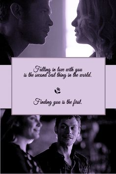 """Falling in love with you is the second best thing in the world. Finding you is the first."""
