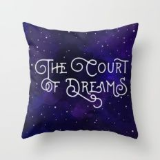 The Court of Dreams - A Court of Mist and Fury by Sarah J. Maas Throw Pillow