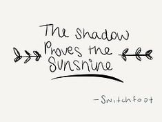 """The Shadow Proves the Sunshine,"" Switchfoot lyrics"