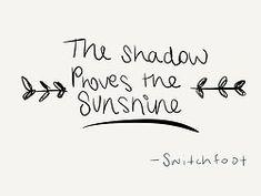 """The Shadow Proves the Sunshine,"" Switchfoot lyrics"