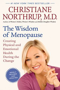 The Wisdom of Menopause (newly revised & updated) book by Dr. Christiane Northrup #Womens #Health #Wellness http://www.organicspamagazine.com/2012/04/menopause-treatment/#