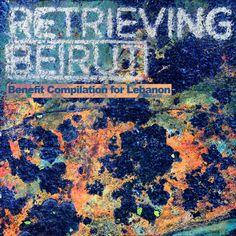 ▶︎ Retrieving Beirut part 1/4 | various artists | Syrphe Beirut, Various Artists, Classical Music, Tanzania, Uganda, Techno, Belgium, Singapore, Egypt