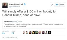 """""""Dead Or Alive"""" -Jonathan Chait From NY MAG Offers Bounty For Donald Trump-Where Is The Secret Service?