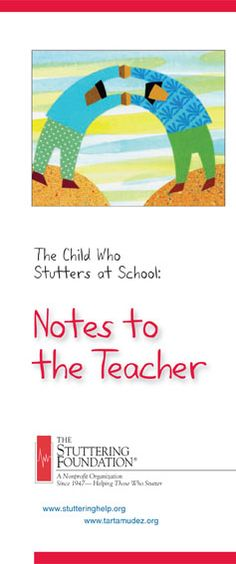 Notes to the Teacher: The Child Who Stutters at School | Stuttering Foundation