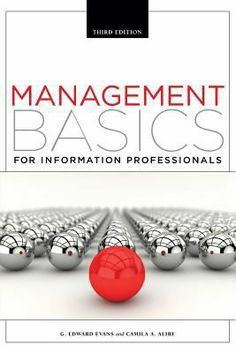 Management basics for information professionals 3rd ed / G. Edward Evans, Camila A. Alire. Chicago : Neal-Schuman, an imprint of the American Library Association, 2013. Reflecting the rapidly changing information services environment, this edition offers updates and a broader scope to make it a more comprehensive introduction to library management. Addressing the basic skills and ethics good library managers must exercise throughout their careers.
