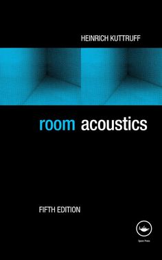 Room Acoustics Edition by Heinrich Kuttruff and Publisher CRC Press. Save up to by choosing the eTextbook option for ISBN: The print version of this textbook is ISBN:
