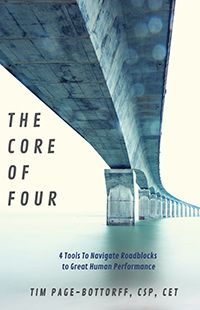 The Core of Four: 4 Tools To Navigate Roadblocks To Great Human Performance (published by Outskirts Press) Professional Journals, National Safety, Free Advice, Keynote Speakers, Risk Management, First Names, Self Help, Nonfiction, Core