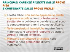 PRINCIPALI CARENZE RILEVATE DALLE  PROVE PISA E CONFERMATE DALLE  PROVE INVALSI <ul><li>I nostri allievi   non sanno appli...