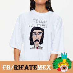 """Playera """"Te Odio Luisito Rey"""""""