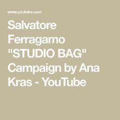 """Salvatore Ferragamo """"STUDIO BAG"""" Campaign by Ana Kras - YouTube"""